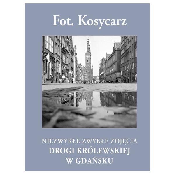 Fot. Kosycarz. Niezwykłe zwykłe zdjęcia Drogi Królewskiej w Gdańsku