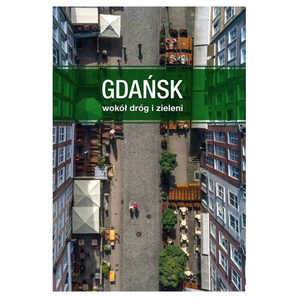 Gdańsk wokół dróg i zieleni