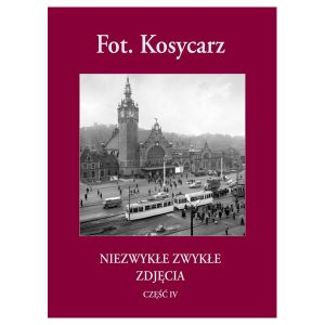 Fot. Kosycarz - niezwykłe zwykłe zdjęcia cz. IV