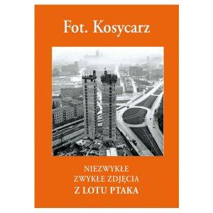Fot. Kosycarz - Niezwykłe zwykłe zdjęcia z lotu ptaka.