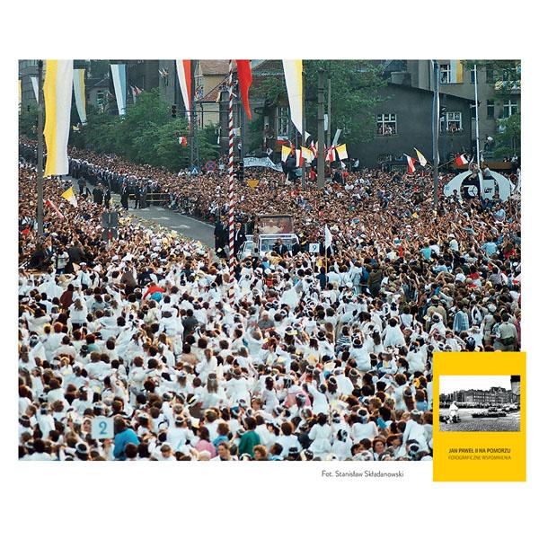 Jan Paweł II na Pomorzu. Fotograficzne wspomnienia