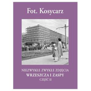 Fot. Kosycarz. Niezwykłe zwykłe zdjęcia Wrzeszcza i Zaspy cz. II